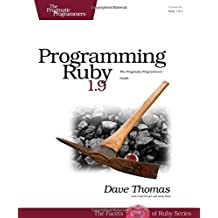 Programming Ruby 1.9: The Pragmatic Programmers' Guide (Facets of Ruby) by Dave Thomas (2009-04-28)