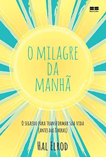 O milagre da manhã (Portuguese Edition) por Hal Elrod