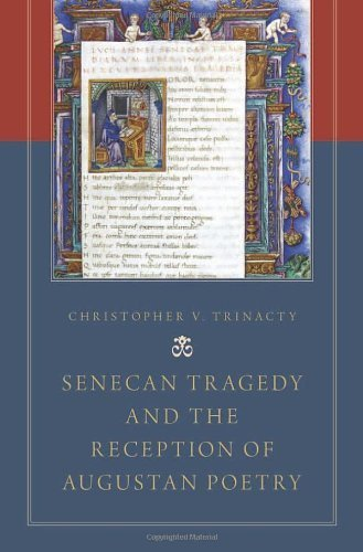 Senecan Tragedy and the Reception of Augustan Poetry 1st edition by Trinacty, Christopher V. (2014) Hardcover