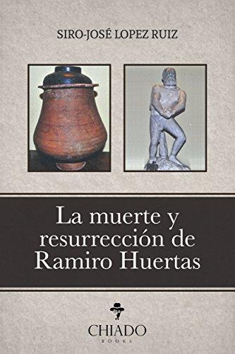La Muerte y Resurrección de Ramiro Huertas