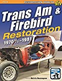 Trans am and Firebird Restoration: 1970-1/2 -1981 (Restoration How-to)