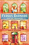 Fergus Barnabé part en vacances par Barrow