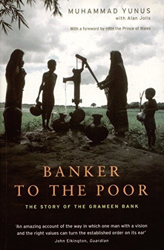 Banker to the Poor: The Story of the Grameen Bank por Muhammad Yunus