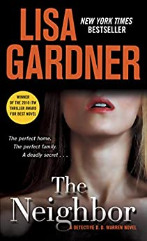 The Neighbor: A Detective D. D. Warren Novel von [Gardner, Lisa]