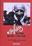 Kossatz lustige Berlin-Chronik - Die Jahresrückblicke im Tagesspiegel 1963-1981