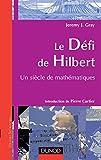 Le Défi de Hilbert : Un panorama des mathématiques du XXe siècle