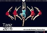 Tanz 2017 - mit Lena Bachmann und Theresa Pixer (Wandkalender 2017 DIN A4 quer): Tanz 2016 - mit Lena Bachmann und Theresa Pixer (Monatskalender, 14 ... Kunst) [Jun 17, 2016] Voglhuber, Harald