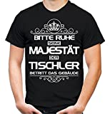 Bitte Ruhe seine Majestät der Tischler T-Shirt | Beruf | Arbeit | Geschenk | Sprüche | Handwerker | Herren | Fun (L)