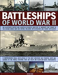 Battleships of World War II: An Illustrated History and Country-by-country Directory of Warships, Including Battlecruisers and Pocket Battleships, That Fought in the Second World War and Beyond