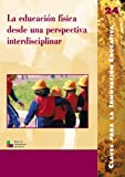 La educación física desde una perspectiva interdisciplinar: 024 (Editorial Popular)