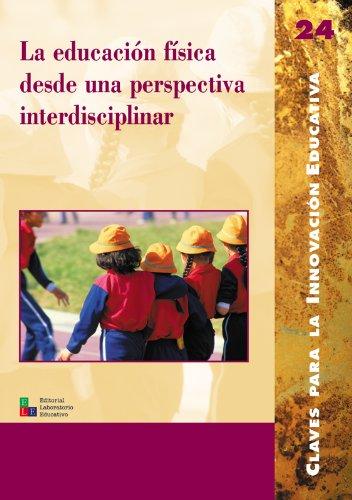 Educacion fisica desde una perspectiva interdisciplinar, la editado por Editorial Graó