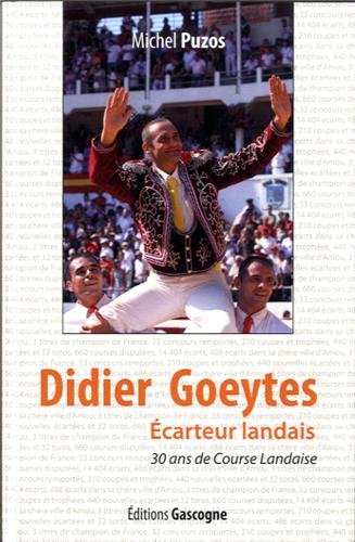 Didier Goeytes, écarteur landais : 30 ans de course landaise