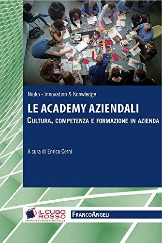 Le Academy aziendali. Cultura, competenza e formazione in azienda: Cultura, competenza e formazione in azienda