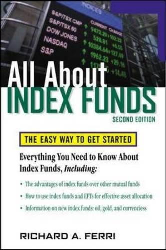 All About Index Funds: The Easy Way to Get Started (All About Series) por Richard A. Ferri