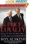The Price of Loyalty: George W. Bush,...