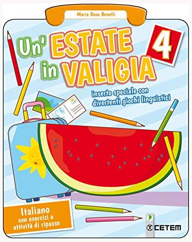 Un'estate in valigia. Italiano. Per la Scuola elementare: 4