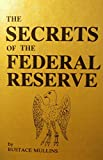 Secrets of the Federal Reserve: The London Connection