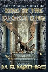 Rise of the Dragon King (Dragoneer Saga) (Volume 5) by M. R. Mathias (2014-06-14)