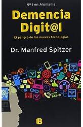 Descargar gratis Demencia Digital: El peligro de las nuevas tecnologías en .epub, .pdf o .mobi