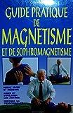 Guide pratique de magnétisme et de sophromagnétisme