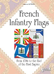 French Infantry Flags from 1786 to the enf of the First Empire