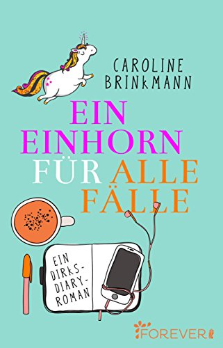 Ein Einhorn für alle Fälle: Ein Dirks-Diary-Roman