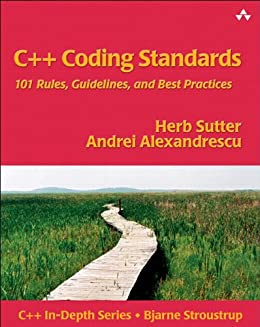 C++ Coding Standards: 101 Rules, Guidelines, and Best Practices (C++ In-Depth Series) von [Alexandrescu, Andrei, Herb Sutter]