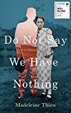 Do Not Say We Have Nothing (kindle edition)