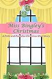 Miss Bingley's Christmas: A Pride and Prejudice Variation