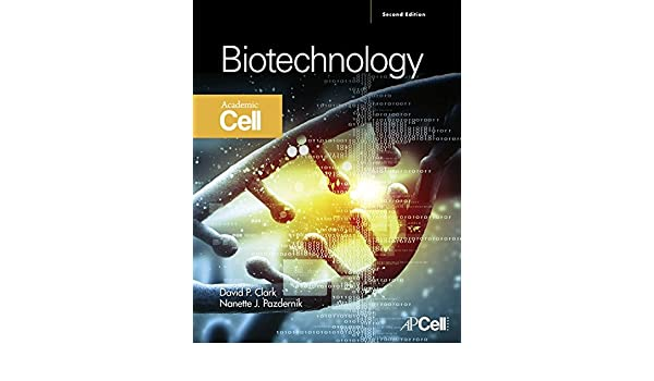 Biotechnology Ebook David P Clark Nanette J Pazdernik Amazon In