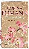 Winterblüte: Roman von Corina Bomann