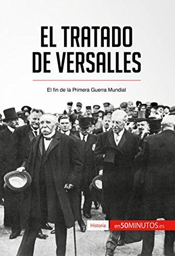 El Tratado de Versalles: El fin de la Primera Guerra Mundial (Historia) por 50Minutos.es