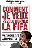 Image de Comment je veux révolutionner la FIFA