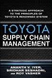 Toyota's Supply Chain Management: A Strategic Approach to Toyota's Renowned System
