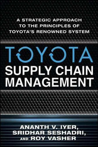Toyota\'s Supply Chain Management: A Strategic Approach to Toyota\'s Renowned System