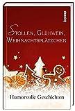 Stollen, Glühwein, Weihnachtsplätzchen: Humorvolle Geschichten