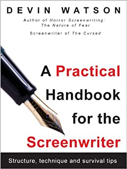 A Practical Handbook for the Screenwriter by [Watson, Devin]