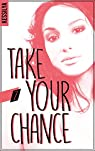 Take your chance, tome 2 : Luna par Kessilya