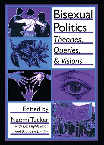 Bisexual Politics: Theories, Queries, and Visions (Haworth Gay and Lesbian Studies) por Naomi S Tucker