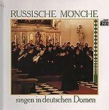 Russische Mönche Singen In Deutschen Domen (FOC) [Vinyl LP]