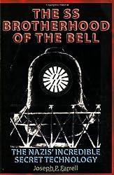 The SS Brotherhood of the Bell: Nasa's Nazis, JFK, And Majic-12 by Joseph P. Farrell (2006-08-15)