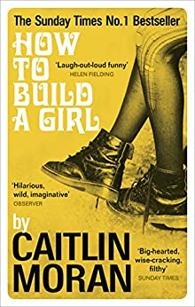 How to Build a Girl by [Moran, Caitlin]