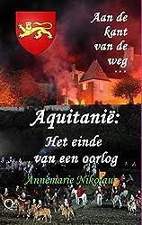 Aquitanië: Het einde van een oorlog (Aan de kant van de weg ... Book 1) (Dutch Edition)
