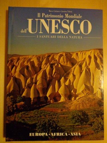IL PATRIMONIO MONDIALE DELL'UNESCO - I SANTUARI DELLA NATURA VOL. 1 - EUROPA ...
