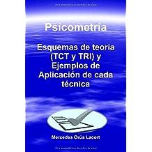 Psicometría - Esquemas de teoría (TCT y TRI) y Ejemplos de Aplicación de cada técnica