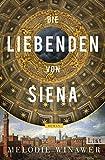 Die Liebenden von Siena: Roman