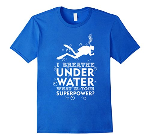 i-breathe-underwater-whats-your-superpower-t-shirt-male-medium-royal-blue