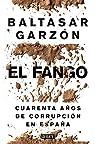 El fango: Cuarenta años de corrupción en España par Garzón