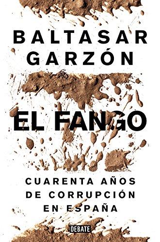El fango: Cuarenta años de corrupción en España (Debate)