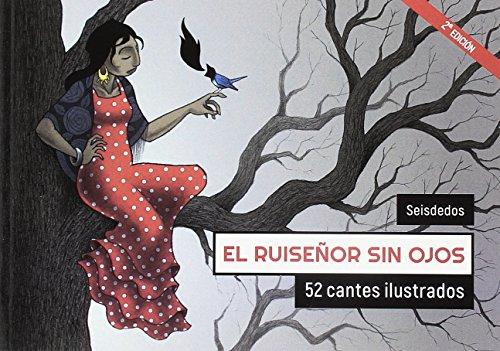 El ruiseñor sin ojos: 52 cantes ilustrados
